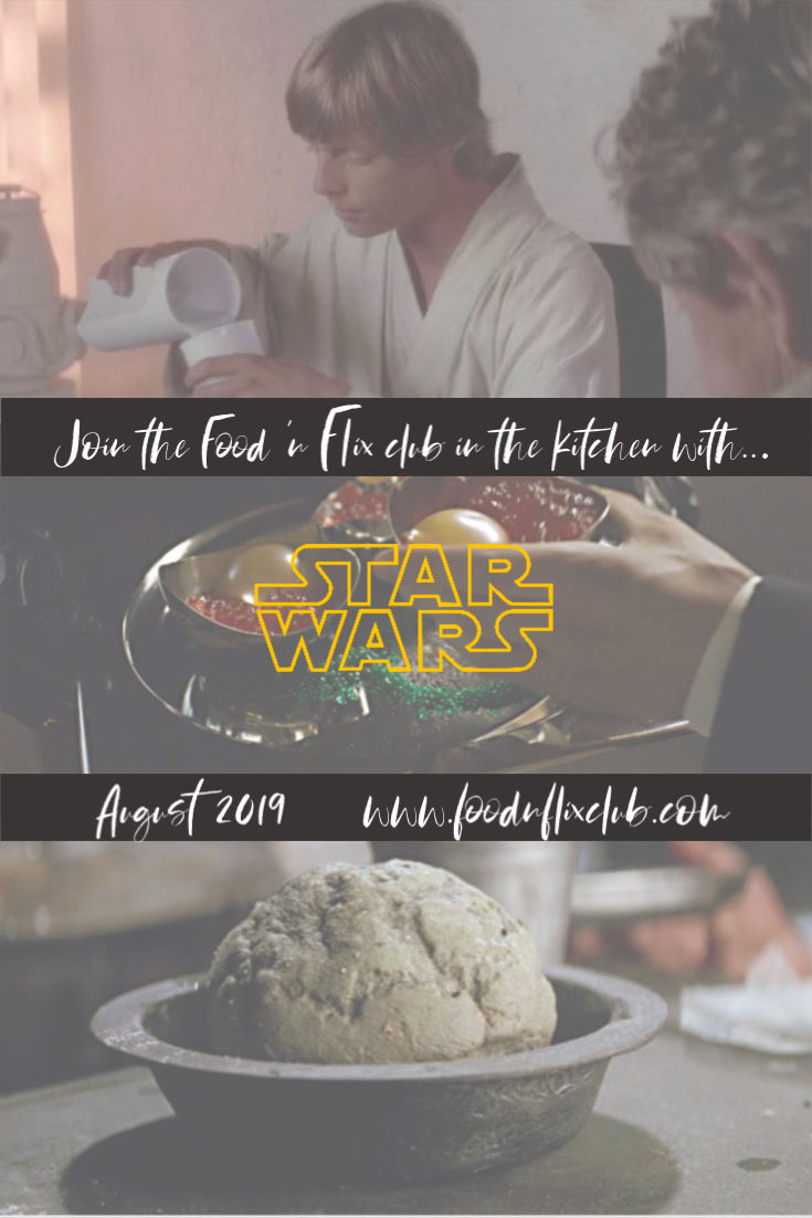 Recipes inspired by Star Wars at #FoodnFlix August 2019