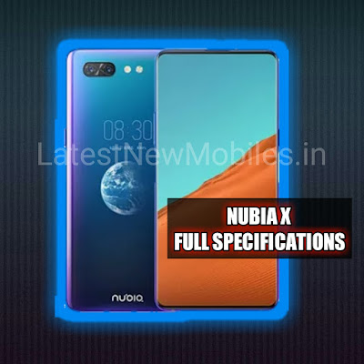 Nubia X full specifications. Price and launch date in india