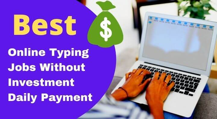 Best Online Typing Jobs Without Investment Daily Payment – (Earn Money By Typing)