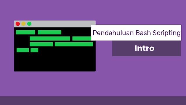 Pengertian Bash Shell - Pendahuluan Bash Scripting