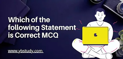 Which of the Following statements is correct MCQ Pdf