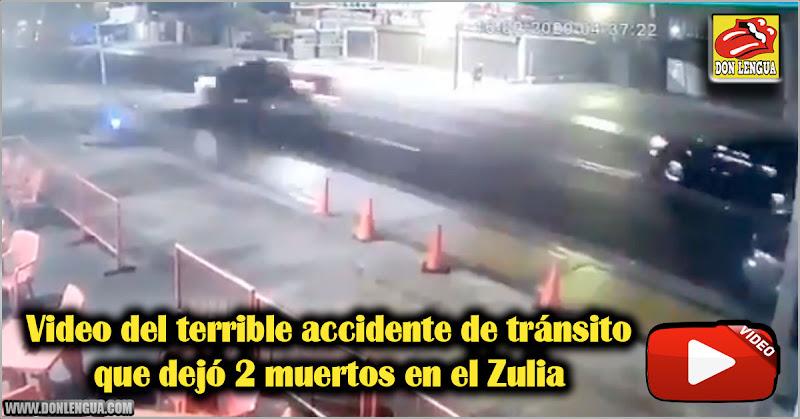 Video del terrible accidente de tránsito que dejó 2 muertos en el Zulia