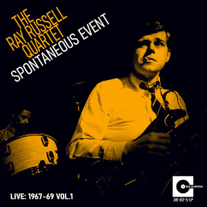 "THE RAY RUSSELL QUARTET : ""Spontaneous Event - Live 1967-69 Vol.1"" 2020"