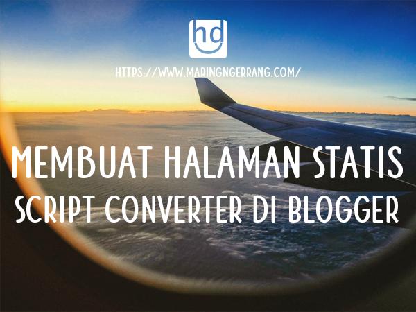 Membuat Halaman Statis Script Converter di Blogger