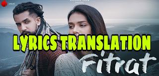 FITRAT SONG LYRICS IN ENGLISH | WITH TRANSLATION | SUYYASH RAI | DIVYA AGARWAL