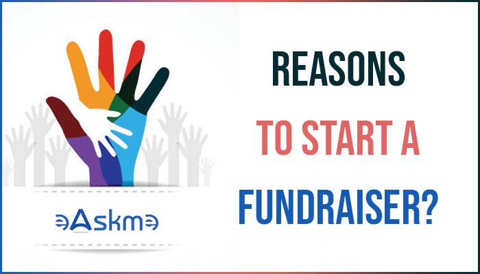 Reasons to Start a Fundraiser? eAskme