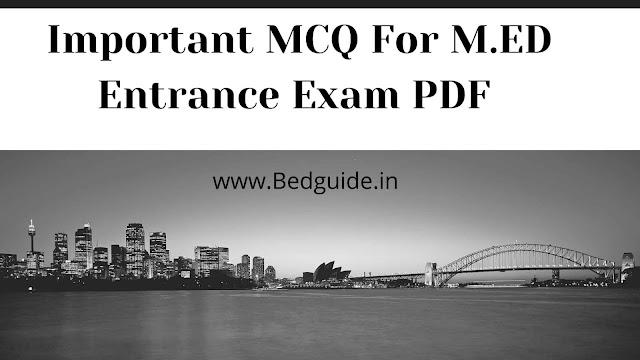 Important MCQ For M.ED Entrance Exam PDF