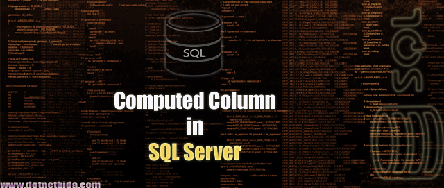 DotNetKida: Computed Column in SQL Server