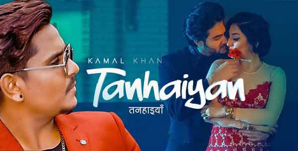 punjabi song tanhaiyan kamal khan