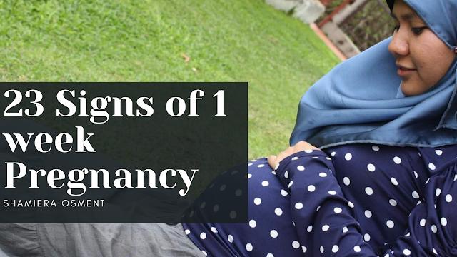 23 Signs of 1 Week Pregnancy.