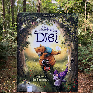 """""""Die zauberhaften Drei: Hoggs und der Bärenmut""""  Autorin: Stefanie Dahle  Illustrationen: Stefanie Dahle  Verlag: Arena"""