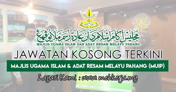 Jawatan Kosong Terkini 2018 di Ugama Islam & adat Resam Melayu Pahang (MUIP)