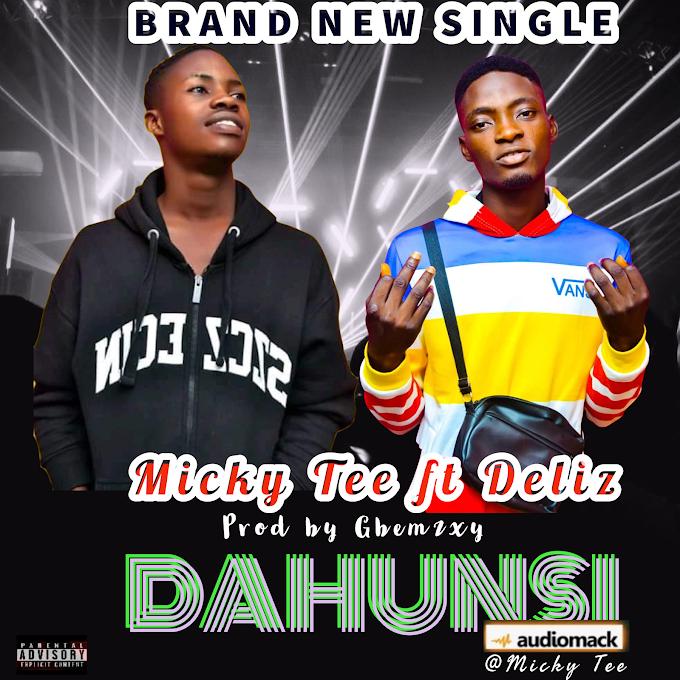Micky Tee ft Deliz Dahunsi prod by Gbemzxy