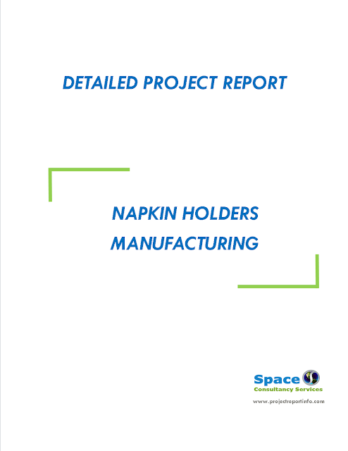 Project Report on Napkin Holders Manufacturing