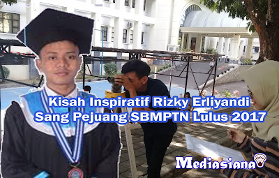 Kisah Inspiratif Rizky Erliyandi Sang Pejuang SBMPTN