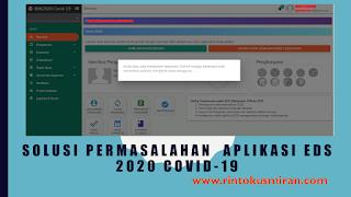 SOLUSI PERMASALAHAN  APLIKASI EDS 2020 COVID-19