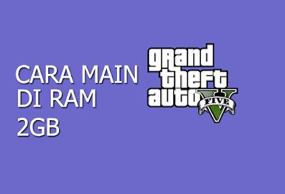 Bagi gamers kelas berat siapa yang tak kenal dengan game yang satu ini yaitu GTA V atau G Cara Main GTA V di RAM 2GB Atau Low Spek