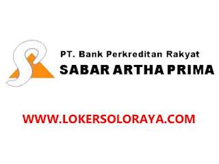 Lowongan Kerja BPR Sabar Artha Prima Solo Pemimpin Cabang dan Marketing Kredit & Funding