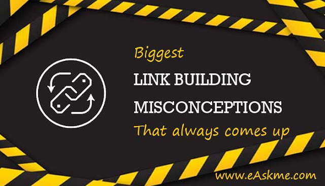 Biggest Link Building Misconceptions That Always Comes Up: eAskme