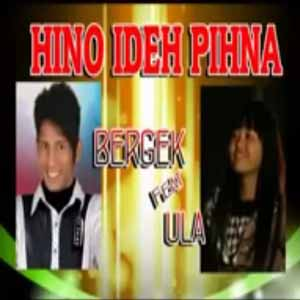 Download MP3 BERGEK feat DEK ULA - Hino Ideh Pihna