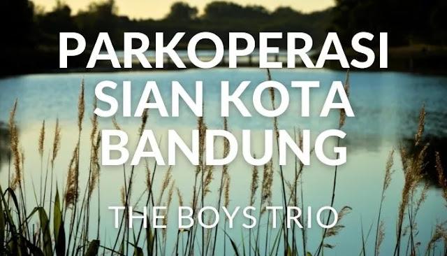 Lirik Lagu Parkoperasi Sian Kota Bandung