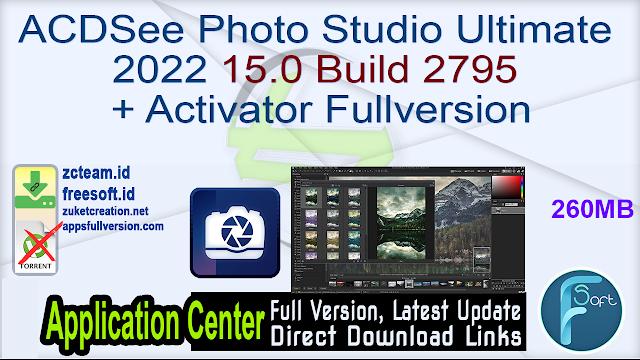 ACDSee Photo Studio Ultimate 2022 15.0 Build 2795 + Activator Fullversion