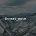 threat_note - DPS' Lightweight Investigation Notebook