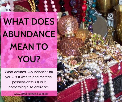 "What defines ""Abundance"" for you - is it wealth and material possessions? Or is it something else entirely? #inspiration"