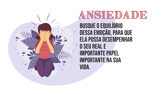 Como lidar com a ansiedade? E descubra o que fazer para voltar a ter ansiedade positiva!