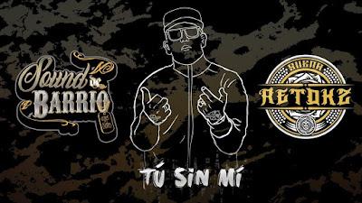 SOUND DE BARRIO FT RETOK2 - TU SIN MI (2020)
