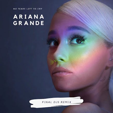 Ariana Grande - No Tears Left To Cry im FINAL DJS Remix | SOTD & Free Download
