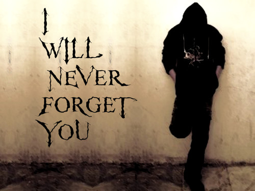 I Never Forget You Love Romance Feelings Quotes Pics Pictures