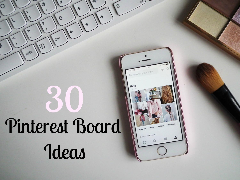 30 Pinterest Board Ideas