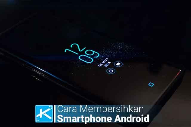 Cara Membersihkan Layar Smartphone Android Yang Kotor Dengan Aman, cara bersihkan android, cara mudah membersihkan layar hp