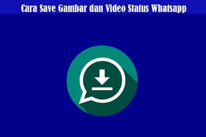 Cara Menyimpan Video Status dan Gambar Status Whatsapp Dengan Status Saver