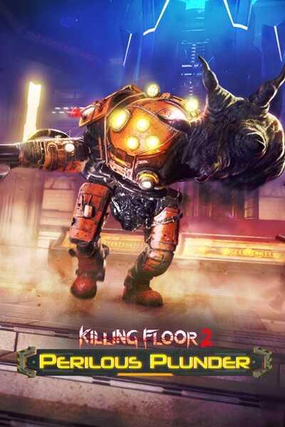 โหลดเกมส์ [Pc] Killing Floor 2 Perilous Plunder