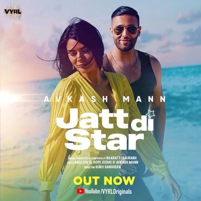 Jatt Di Star (Official Video) - Avkash Mann | New Punjabi Song 2020 | VYRL Originals, Jatt Di Star (Official Video) - Avkash Mann Lyrics In English.
