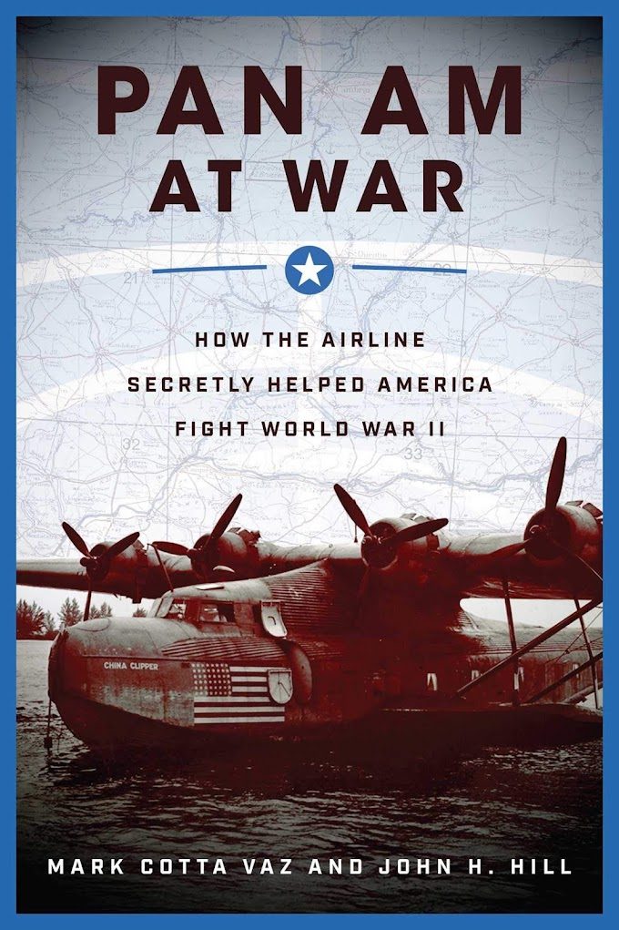 Pan Am at War: How the Airline Secretly Helped America Fight World War II by Mark Cotta Vaz