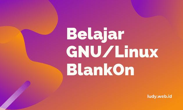 Tutorial Cara Instal BlankOn Untuk Pemula