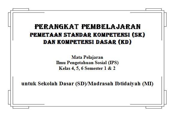 Pemetaan SK KD IPS Kelas 4, 5, 6 SD/MI KTSP Semester 1 dan 2