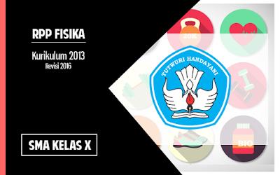 Download RPP Fisika SMA Kurikulum 2013 Kelas X Revisi 2016