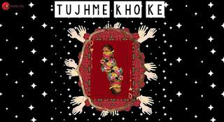 Tujhme Kho Ke Lyrics | Anushka Earan