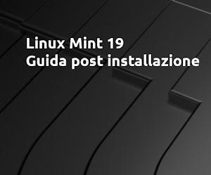 Linux Mint 19: Guida post installazione