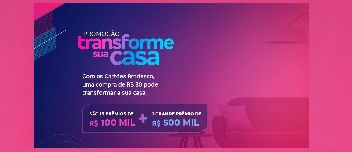 Cadastrar Promoção Bradesco Transforme Sua Casa 15 Prêmios 100 Mil Reais e 1 de 500 Mil Reais