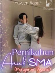 Novel Pernikahan Anak SMA Karya Yuwen Aqsa Full Episode