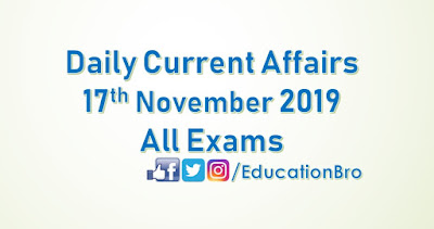 Daily Current Affairs 17th November 2019 For All Government Examinations