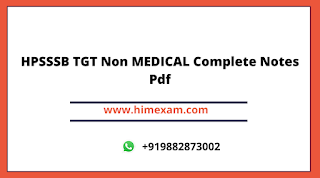 HPSSSB TGT Non MEDICAL Complete Notes Pdf