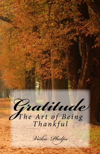 Gratitude: The Art of Being Thankful By Vickie Phelps Tour #LSBBT #LoneStarLit