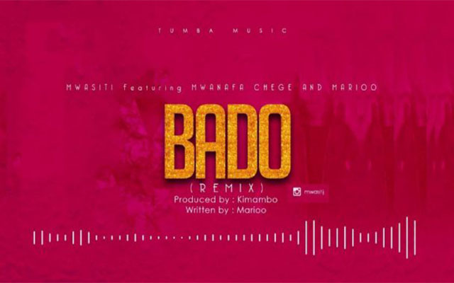 Audio: Mwasiti ft Mwana FA, Chege & Marioo - Bado (Remix)