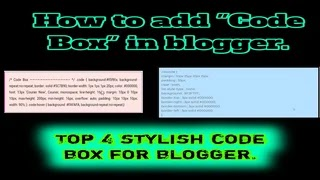 How To Add Code Box In Blogger,Top 4 stylish code Box For Blogger.